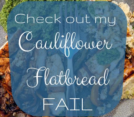 Grilled Chicken Cauliflower Flatbread…Kind Of